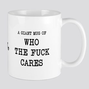 Who the f**k cares Mugs