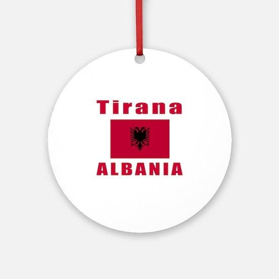 Tirana Albania Designs Ornament (Round)