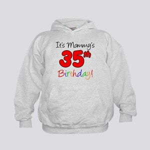 Mommys 35th Birthday Hoodie