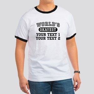 Personalize World's Okayest Ringer T