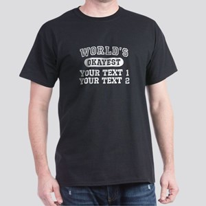 Personalize World's Okayest Dark T-Shirt