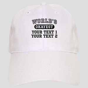 Personalize World's Okayest Cap