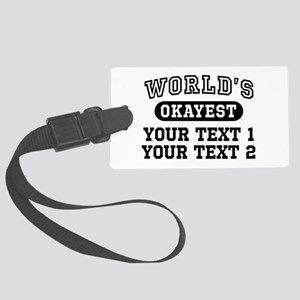 Personalize World's Okayest Large Luggage Tag