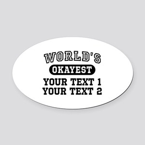 Personalize World's Okayest Oval Car Magnet