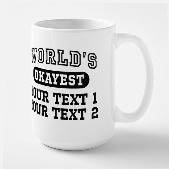Personalize World's Okayest Large Mug