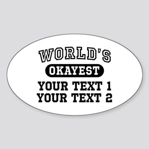 Personalize World's Okayest Sticker (Oval)