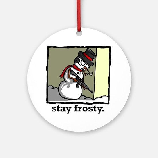 stay frosty final Round Ornament