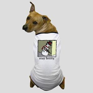 stay frosty final Dog T-Shirt