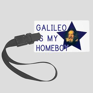 Galileo is my Homeboy Large Luggage Tag