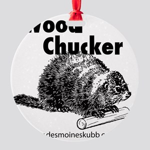 2-woodchucker-tee Round Ornament