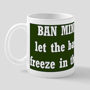 ban mining Mug