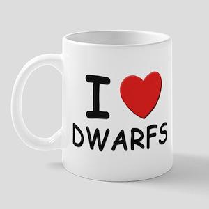I love dwarfs Mug