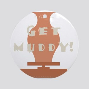 burntmud-d-muddy Round Ornament