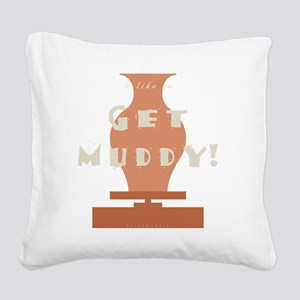 burntmud-d-muddy Square Canvas Pillow