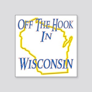 "Wisconsin - Off The Hook Square Sticker 3"" x 3"""