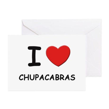 I love chupacabras Greeting Cards (Pk of 10)