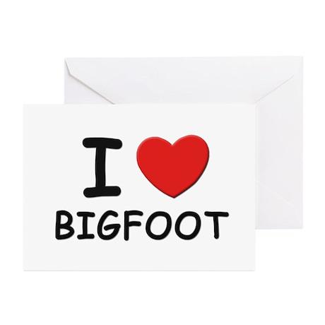 I love bigfoot Greeting Cards (Pk of 10)