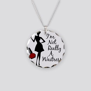 Im Not Really a Waitress Necklace Circle Charm