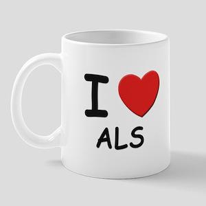I love als Mug