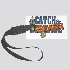 catch  grease Large Luggage Tag