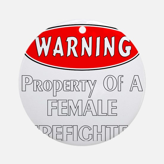 Female Firefighter Property Round Ornament