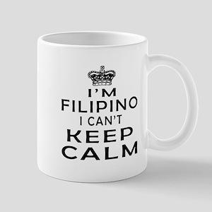 I Am Filipino I Can Not Keep Calm Mug