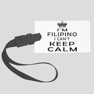 I Am Filipino I Can Not Keep Calm Large Luggage Ta