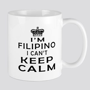 I Am Filipino I Can Not Keep Calm Mug