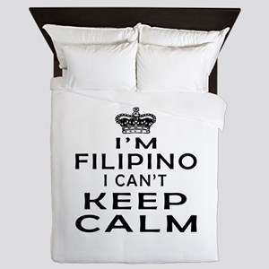 I Am Filipino I Can Not Keep Calm Queen Duvet