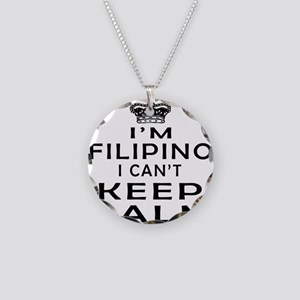 I Am Filipino I Can Not Keep Calm Necklace Circle