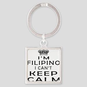 I Am Filipino I Can Not Keep Calm Square Keychain