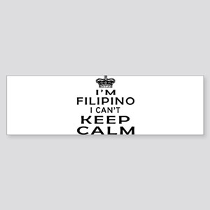 I Am Filipino I Can Not Keep Calm Sticker (Bumper)