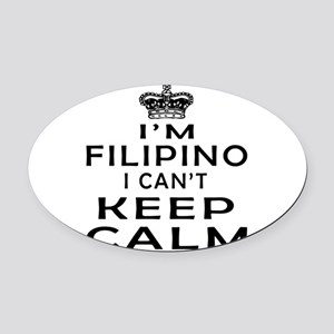 I Am Filipino I Can Not Keep Calm Oval Car Magnet