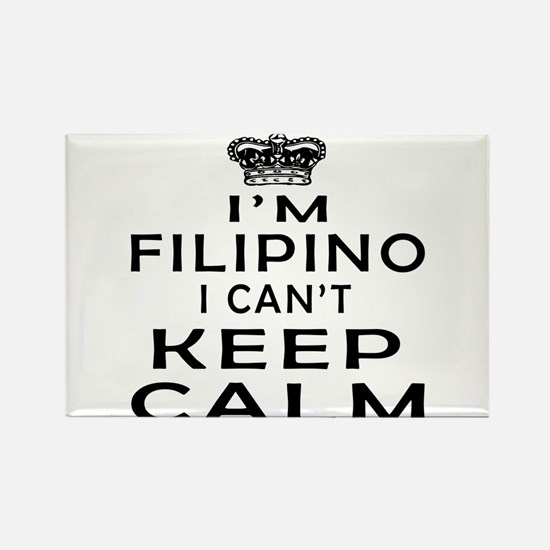 I Am Filipino I Can Not Keep Calm Rectangle Magnet