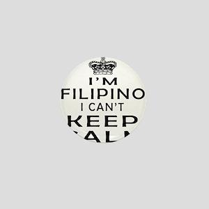 I Am Filipino I Can Not Keep Calm Mini Button