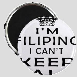 I Am Filipino I Can Not Keep Calm Magnet