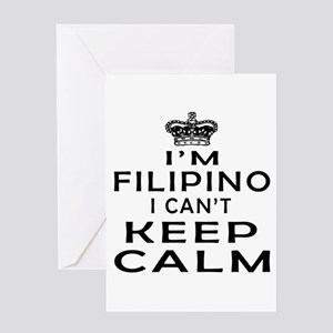 I Am Filipino I Can Not Keep Calm Greeting Card