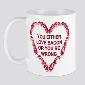 Love Bacon Or ur Wrong Mug