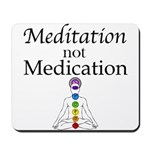 Meditation not Medication Mousepad