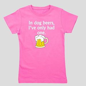 In Dog Beers Girl's Tee