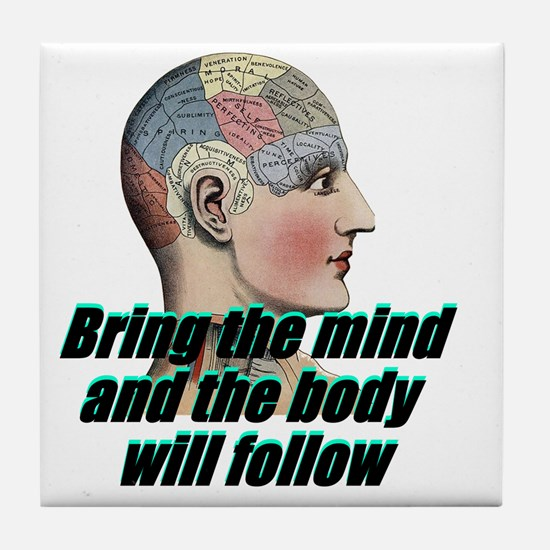 mind-will-follow2 Tile Coaster