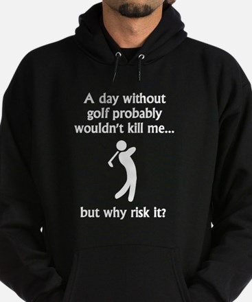 A Day Without Golf Hoody