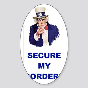 3-SECURE MY BORDERS Sticker (Oval)