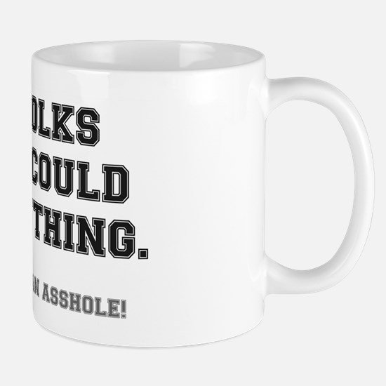 MY FOLKS SAID....ASSHOLE Mug