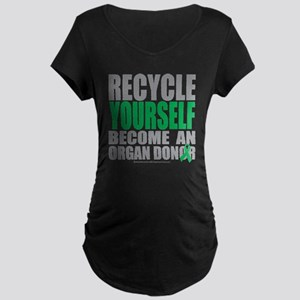 Recycle-Yourself-Organ-Dono Maternity Dark T-Shirt