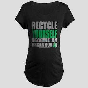 Recycle-Yourself-Organ-Dono Maternity Dark T-Shirt