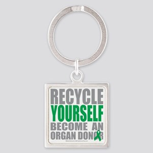 Recycle-Yourself-Organ-Donor Square Keychain