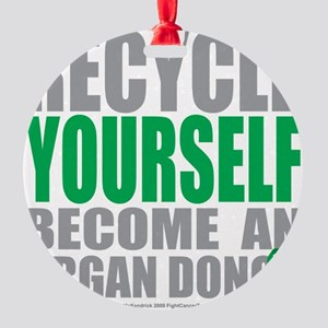Recycle-Yourself-Organ-Donor Round Ornament