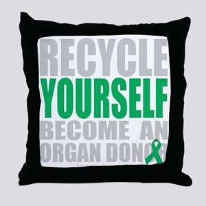 Recycle-Yourself-Organ-Donor-blk Throw Pillow