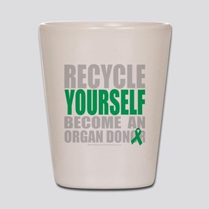 Recycle-Yourself-Organ-Donor-blk Shot Glass